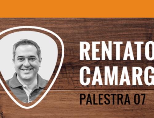 PALESTRA 07 – RENATO CAMARGO